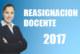 PROCESO DE REASIGNACIONES DEL PERSONAL DOCENTE Y AUXILIARES DE EDUCACIÓN 2017