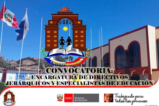 COMUNICADO N° 002 – CRONOGRAMA PROCESO DE ENCARGATURA DE CARGOS DIRECTIVOS – UGEL CHUCUITO JULI 2019. ETAPA I – SEGUNDA FASE
