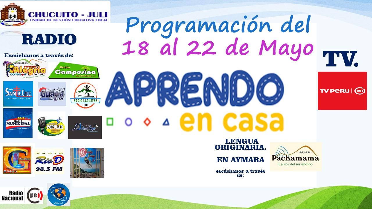 HORARIO Y PROGRAMACIÓN DE  APRENDO EN CASA DEL 18 AL 22 DE MAYO