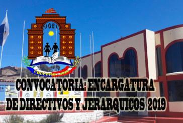 CONVOCATORIA: ENCARGATURA DE CARGOS DIRECTIVOS Y JERÁRQUICOS PARA EL AÑO ESCOLAR 2019
